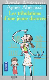 ABECASSIS Agnès – Les tribulations d'une jeune divorcée