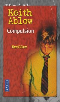 ABLOW Keith – Compulsion - Pocket