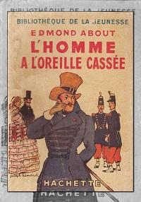 L'homme à l'oreille cassée d'Edmond ABOUT – Hachette