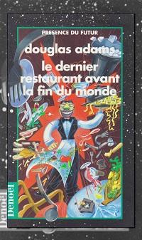 Le dernier restaurant avant la fin du monde de Douglas ADAMS, Denoël