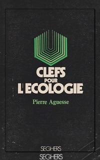 AGUESSE Pierre – Clefs pour l'écologie - Seghers