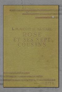 ALCOTT L.M. et STAHL P.J. – Rose est sept cousins - Hachette