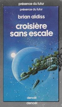 ALDISS Brian – Croisière sans escale -Denoël