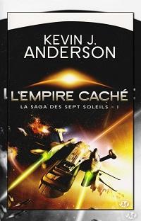 ANDERSON Kevin J. – L'Empire caché – La saga des sept soleils 1