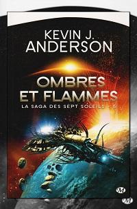 ANDERSON Kevin J. – Ombres et flammes – La saga des sept soleils 5