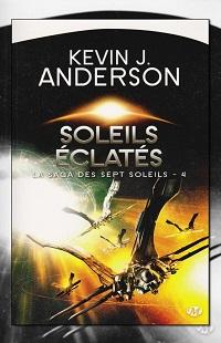 ANDERSON Kevin J. – Soleils éclatés – La saga des sept soleils 4