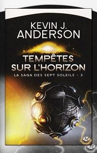 ANDERSON Kevin J. – Tempêtes sur l'horizon – La saga des sept soleils 3