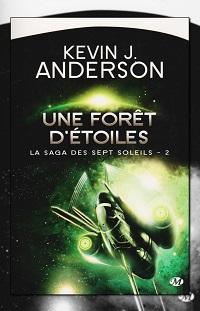 ANDERSON Kevin J. – Une forêt d'étoiles – La saga des sept soleils 2