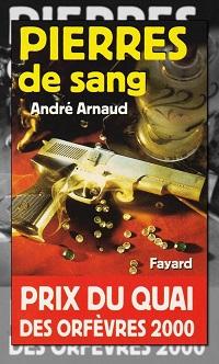 ARNAUD André – Pierres de sang