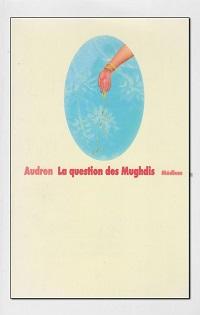 AUDREN – La question des Mughdis – L'Ecole des loisirs
