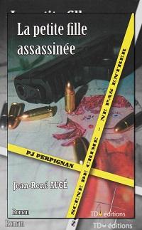 La petite fille assassinée de Jean-René AUGE – TDO Editions