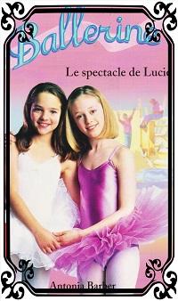 BARBER Antonia – Ballerine 12, Le spectacle de Lucie