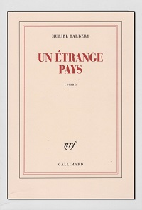 BARBERY Muriel – Un étrange pays - Gallimard