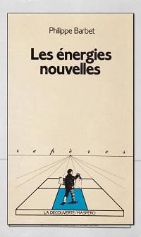 Les énergies nouvelles de Philippe BARBET, La découverte Maspero