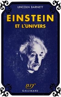 BARNETT Lincoln – Einstein et l'univers