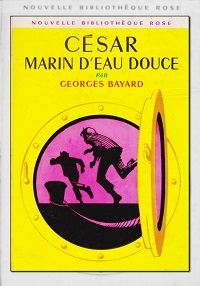BAYARD Georges – César marin d'eau douce