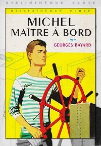 Michel maître à bord de Georges BAYARD – Bibliothèque Verte