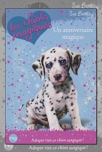 BENTLEY Sue – Les chiots magiques Un anniversaire magique - Pocket