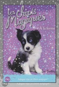 BENTLEY Sue – Les chiots magiques à la ferme - Pocket