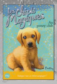 BENTLEY Sue – Les chiots magiques au poney-club - Pocket