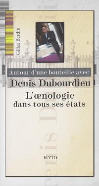 BERDIN Gilles - Autour d'une bouteille avec Denis Bourdieu - Elytis