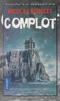 BEUGLET Nicolas – Complot - Pocket