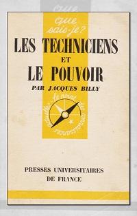 BILLY Jacques – Les techniciens et le pouvoir