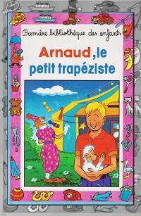 BILSTEIN Jacques-Thomas – Arnaud, le trapéziste