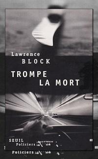 BLOCK Lawrence – Trompe la mort