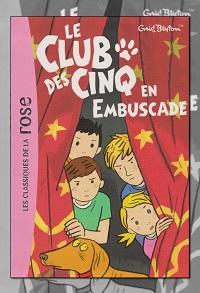 BLYTON Enid – Le Club des Cinq en embuscade - Hachette