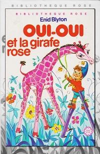 Oui-Oui et la girafe rose d'Enid BLYTON – Mini rose