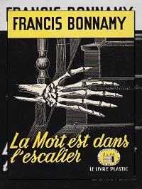 BONNAMY Francis – La mort est dans l'escalier