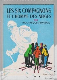BONZON Paul-Jacques – Les Six Compagnons et l'homme des neiges - Hachette