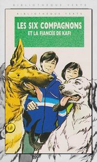 BONZON Paul-Jacques – Les Six compagnons et la fiancée de Kafi - Hachette