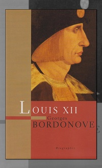 BORDONOVE Georges – Louis XII – France Loisirs