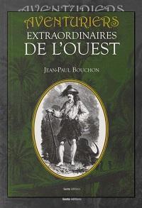 BOUCHON Jean-Paul – Aventuriers extraordinaires de l'ouest - Geste