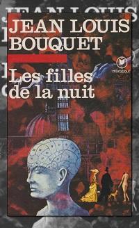 BOUQUET Jean-Louis – Les filles de la nuit – Marabout