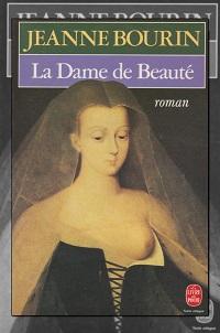 BOURIN Jeanne – La Dame de Beauté – Le Livre de poche