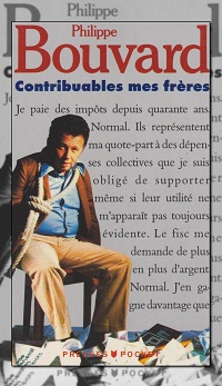 BOUVARD Philippe – Contribuables mes frères – Presses Pocket