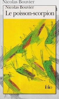 BOUVIER Nicolas – Le poisson-scorpion - Folio