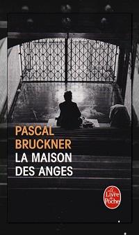 La maison des anges de Pascal BRUCKNER, Le Livre de poche