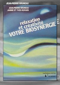 BRUNEAU Jean-Pierre ROPARS Janine et Yves – Relaxation et créativité votre biosystème - ISTOR