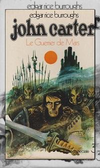 BURROUGHS Edgar Rice – Le guerrier de Mars, John carter 3 – Edition Spéciale
