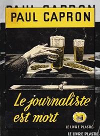 CAPRON Paul – Le journaliste est mort