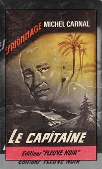 CARNAL Michel – Le capitaine