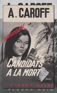 CAROFF André – Candidats à la mort – Fleuve Noir