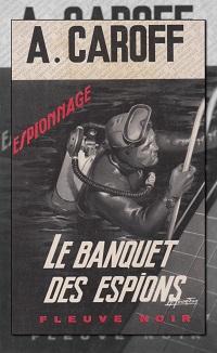 CAROFF André – Le banquet des espions – Fleuve Noir