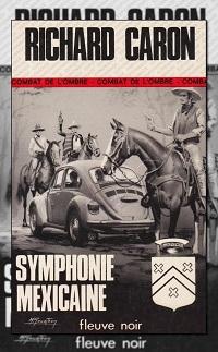 CARON Richard – Symphonie mexicaine – Fleuve Noir