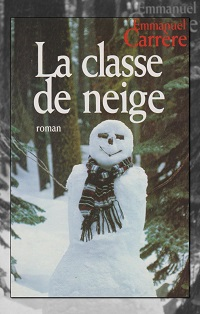 CARRERE Emmanuel – La classe de neige – France Loisirs