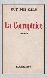 CARS Guy des – La corruptrice - Flammarion